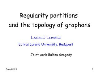 Regularity partitions  and the topology of graphons