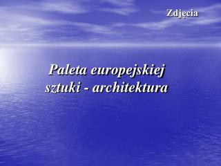 Paleta europejskiej sztuki - architektura