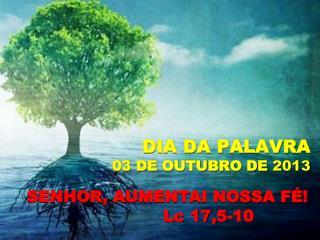 DIA DA PALAVRA 03 DE OUTUBRO DE  2013