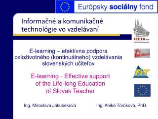 E-learning  – efektívna podpora  celoživotného (kontinuálneho) vzdelávania slovenských učiteľov