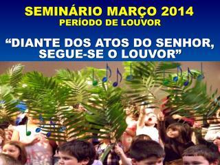 SEMINÁRIO MARÇO 2014