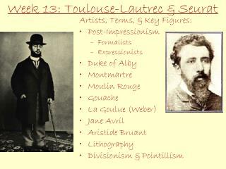 Week 13: Toulouse-Lautrec & Seurat