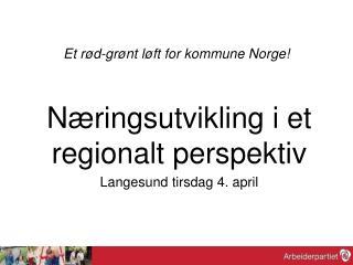 Et rød-grønt løft for kommune Norge!