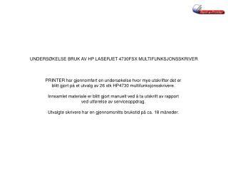 UNDERSØKELSE BRUK AV HP LASERJET 4730FSX MULTIFUNKSJONSSKRIVER
