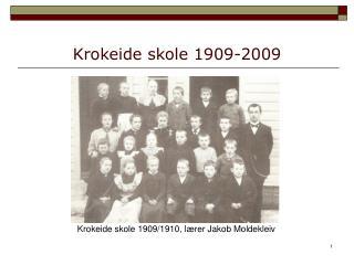 Krokeide skole 1909-2009