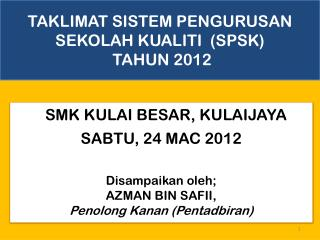 TAKLIMAT SISTEM PENGURUSAN SEKOLAH KUALITI  (SPSK)   TAHUN 2012