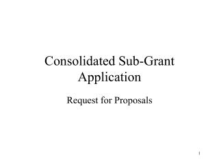 Consolidated Sub-Grant Application