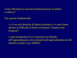 Come affrontare le associazioni/dissociazioni in ambito evolutivo? Due quesiti fondamentali