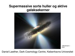 Supermassive sorte huller og aktive galaksekerner