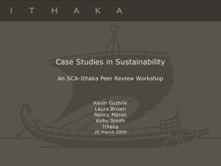 Case Studies in Sustainability An SCA-Ithaka Peer Review Workshop