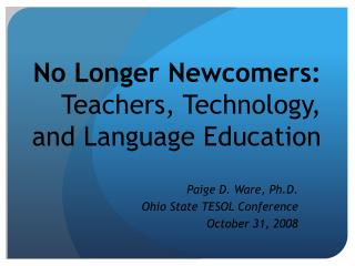 No Longer Newcomers: Teachers, Technology,  and Language Education
