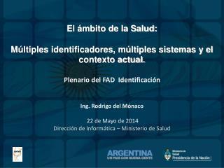 El ámbito de la Salud: Múltiples identificadores, múltiples sistemas y el contexto actual.