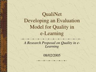 QualiNet Developing an Evaluation Model for Quality in  e-Learning