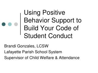 Using Positive Behavior Support to Build Your Code of Student Conduct