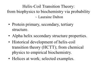 Helix-Coil Transition Theory:  from biophysics to biochemistry via probability ~ Lauraine Dalton