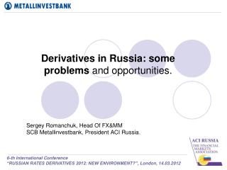Derivatives in Russia: some problems  and opportunities.