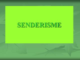 SENDERISME