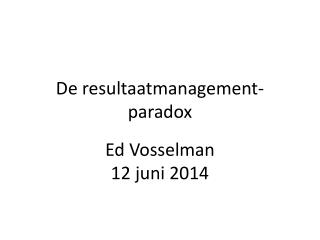 De resultaatmanagement-paradox