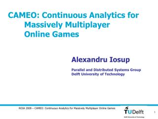 CAMEO: Continuous Analytics for          Massively Multiplayer         Online Games