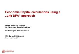 "Economic Capital calculations using a  ""Life DFA"" approach"