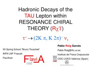 Hadronic Decays of the  TAU  Lepton within  RESONANCE CHIRAL THEORY ( R cT )