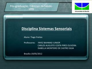 Disciplina Sistemas Sensoriais