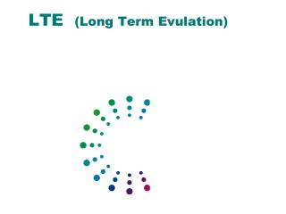 LTE   (Long Term Evulation)