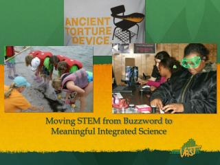 Moving STEM from Buzzword to Meaningful Integrated Science