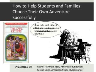 How to Help Students and Families Choose Their Own Adventure Successfully