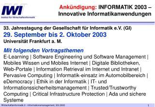 33. Jahrestagung der Gesellschaft für Informatik e.V. (GI) 29. September bis 2. Oktober 2003
