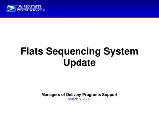 Flats Sequencing System Update      Managers of Delivery Programs Support March 5, 2008