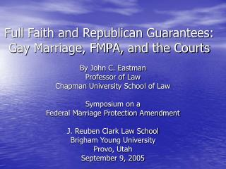 Full Faith and Republican Guarantees:               Gay Marriage, FMPA, and the Courts