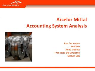 Arcelor Mittal Accounting System Analysis