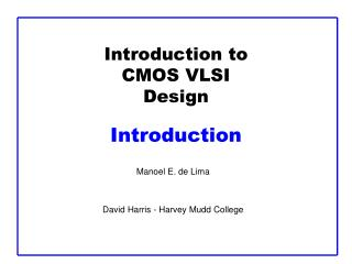 Introduction to CMOS VLSI Design Introduction