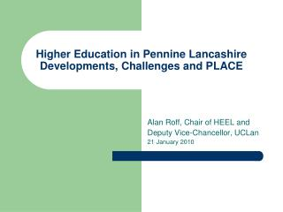 Higher Education in Pennine Lancashire Developments, Challenges and PLACE