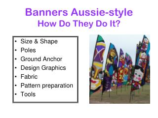 Banners Aussie-style How Do They Do It?