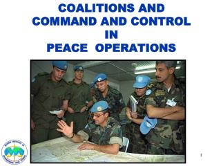 COALITIONS AND                COMMAND AND CONTROL IN PEACE  OPERATIONS