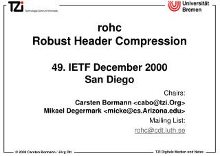 rohc  Robust Header Compression  49. IETF December 2000 San Diego