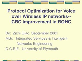 Protocol Optimization for Voice over Wireless IP networks--CRC improvement in ROHC