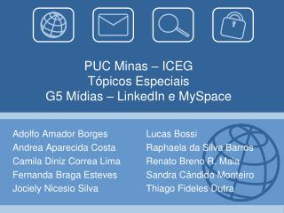 PUC Minas – ICEG Tópicos Especiais G5 Mídias – LinkedIn e MySpace