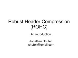 Robust Header Compression (ROHC) ‏