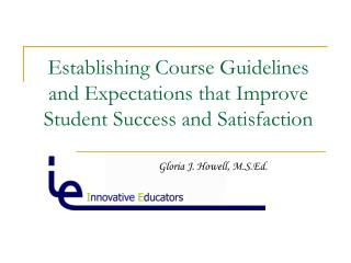 Establishing Course Guidelines and Expectations that Improve Student Success and Satisfaction