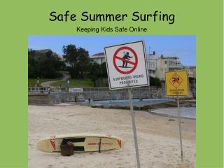 Safe Summer Surfing Keeping Kids Safe Online