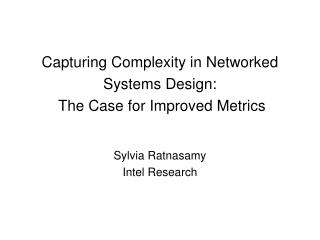 Capturing Complexity in Networked Systems Design:  The Case for Improved Metrics