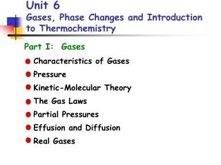 Unit 6 Gases, Phase Changes and Introduction to Thermochemistry