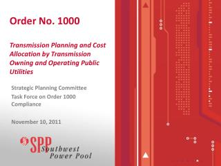 Strategic Planning Committee Task Force on Order 1000 Compliance November 10, 2011