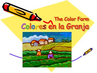 The Color Farm C o l o r e s  en la Granja
