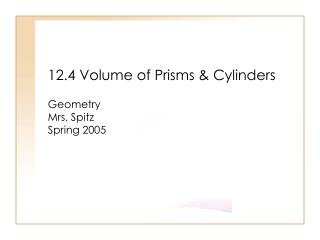 12.4 Volume of Prisms  Cylinders