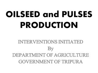 OILSEED and PULSES PRODUCTION