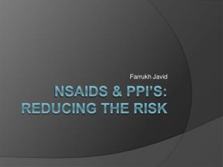 NSAIDS  PPI S: Reducing the risk